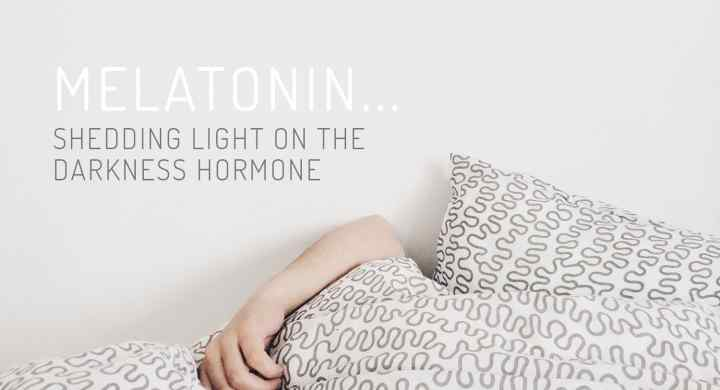 Melatonin: Shedding Light On The Darkness Hormone