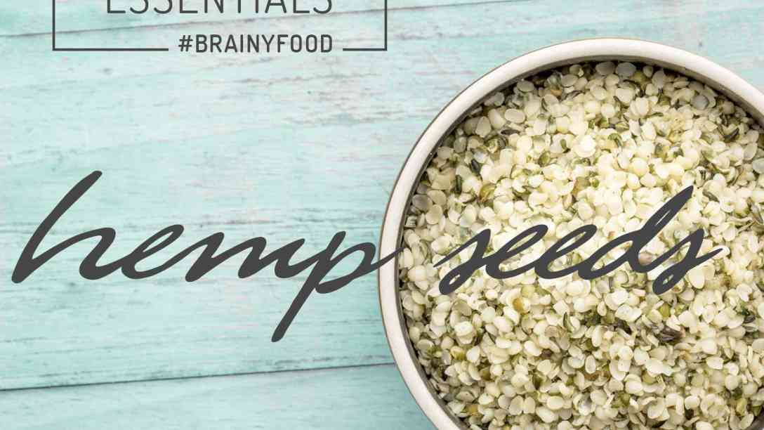 BRAIN FOOD ESSENTIALS: HEMP SEEDS